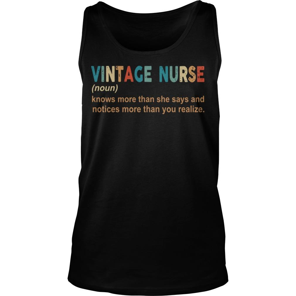 Vintage Nurse Knows More Than She Says And Notices More Than You Realize Tank Top