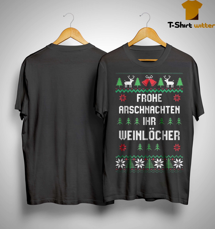 Christmas Frohe Arschnachten Ihr Weinlöcher Shirt