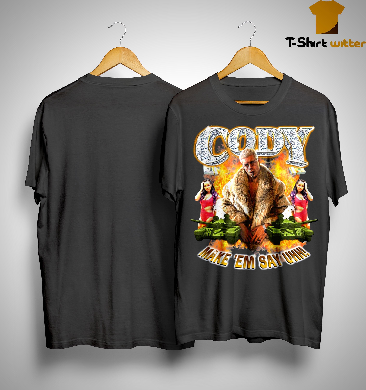Cody Rhodes Make 'em Say Uhh Shirt