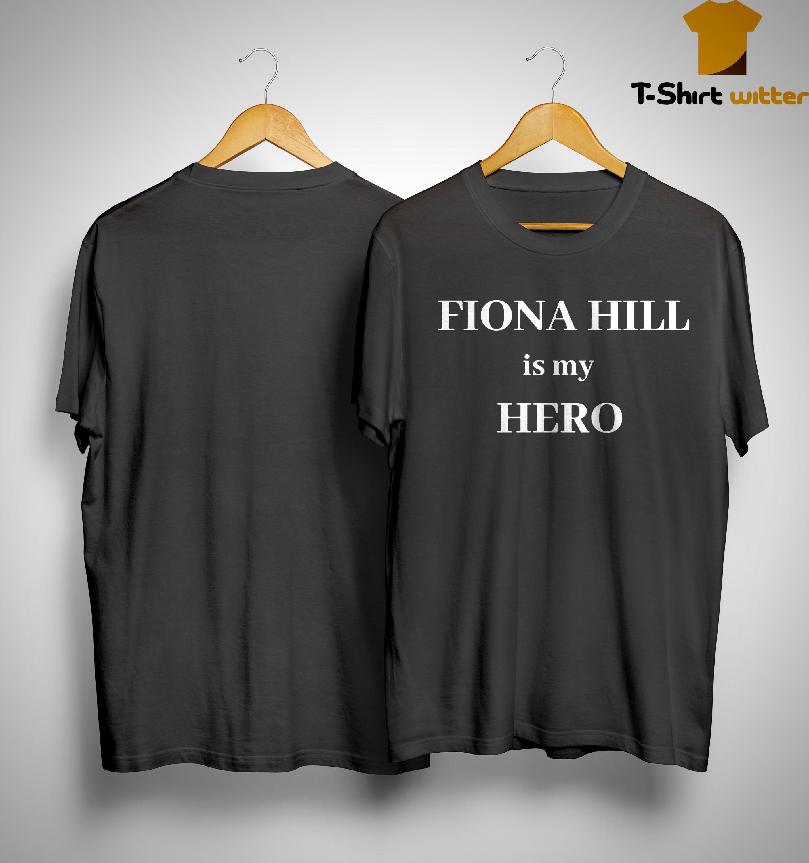 Fiona Hill Is My Hero Shirt