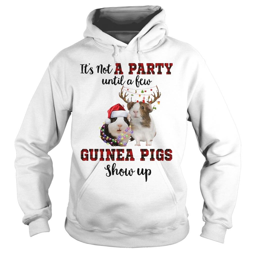 It's Not A Party Until A Few Guinea Pigs Show Up Hoodie