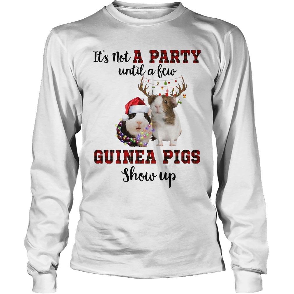 It's Not A Party Until A Few Guinea Pigs Show Up Longsleeve