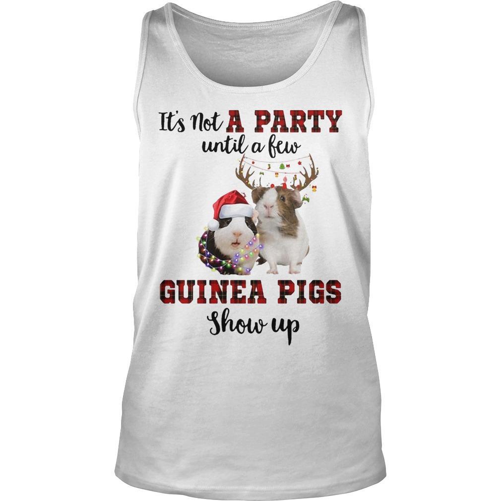 It's Not A Party Until A Few Guinea Pigs Show Up Tank Top