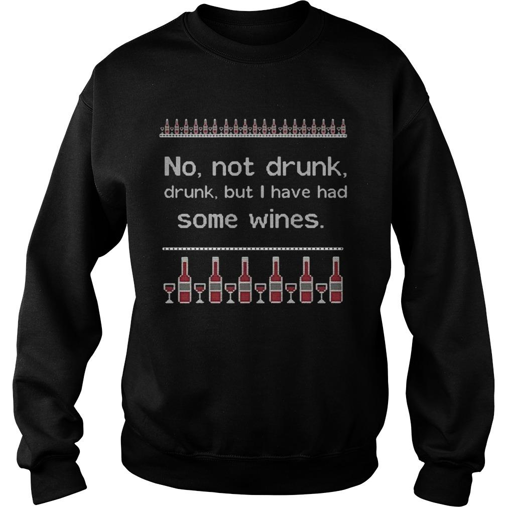 No Not Drunk Drunk But I Have Had Some Wines Sweater