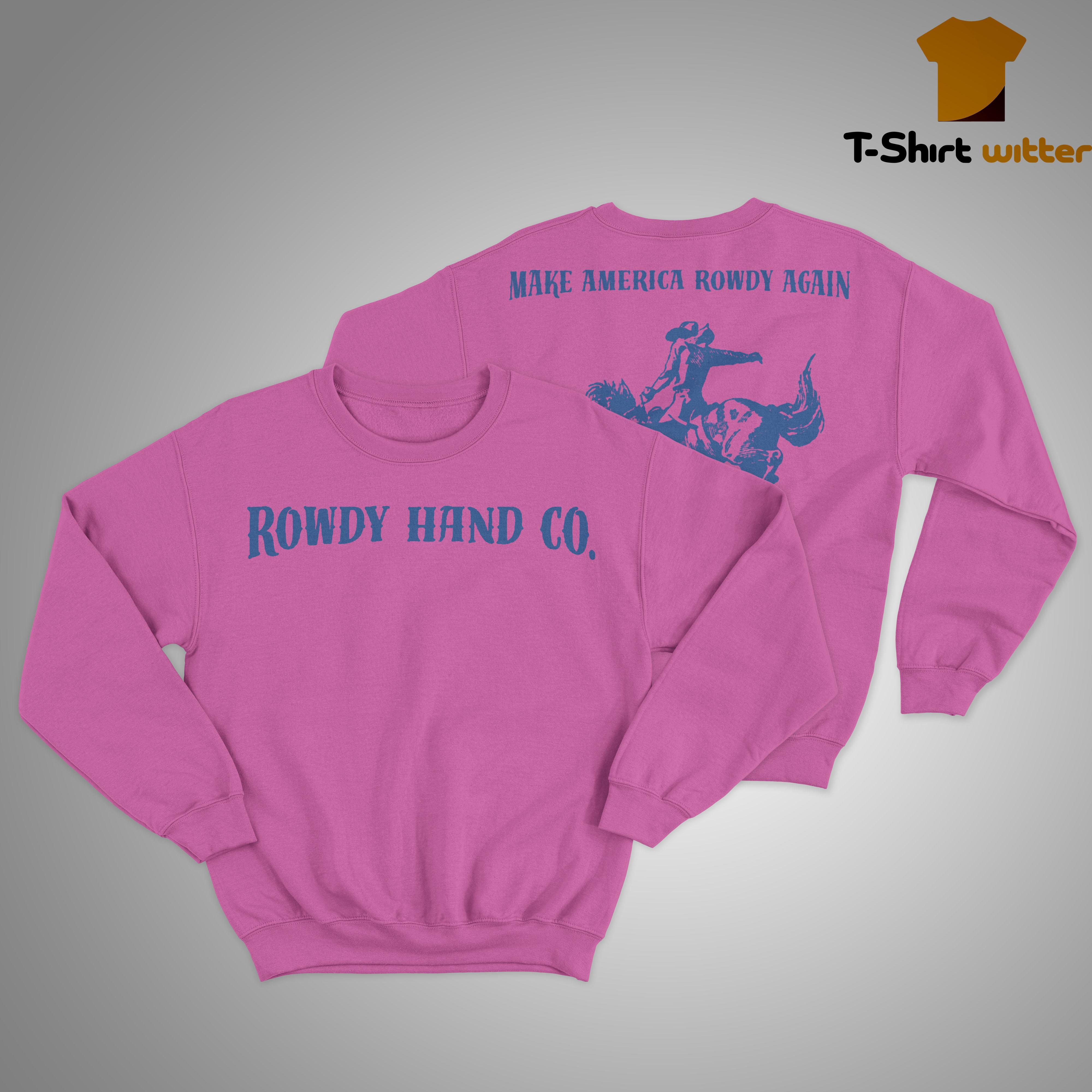 Rowdy Hand Co Make America Rowdy Again Sweater