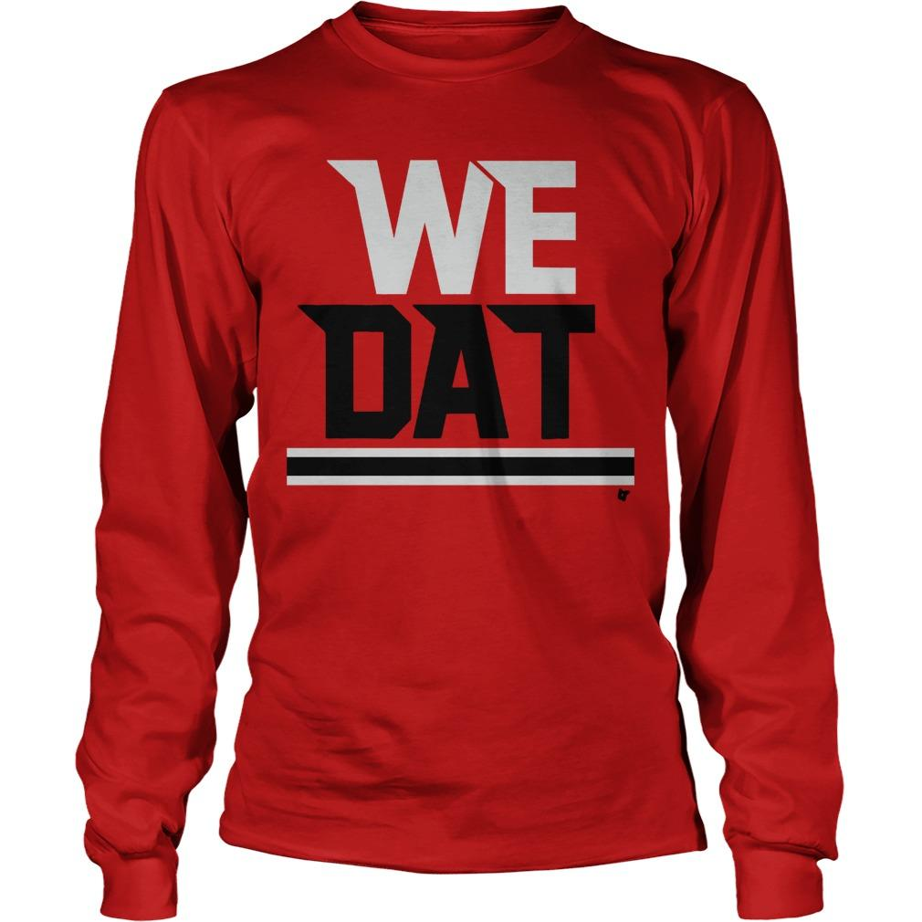 The Falcons Saints We Dat Longsleeve