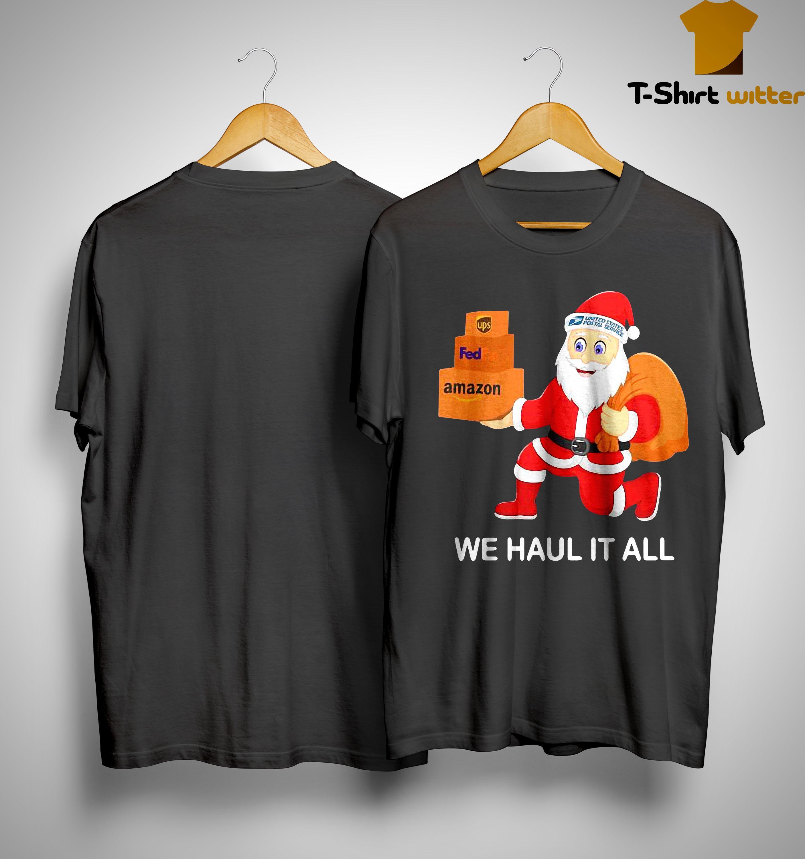 United States Postal Service Santa We Haul It All Shirt