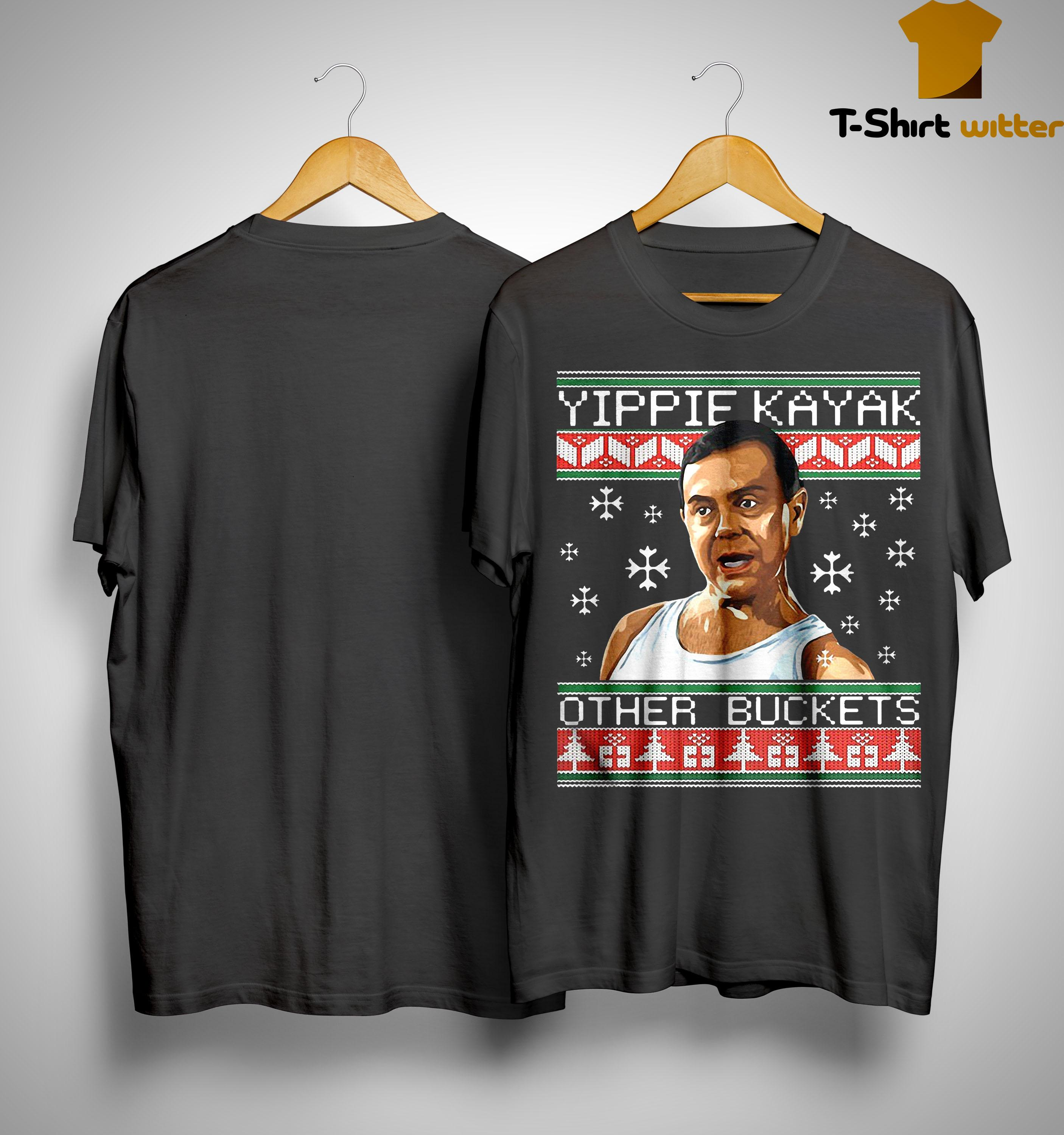 Christmas Yippie Kayak Other Buckets Shirt
