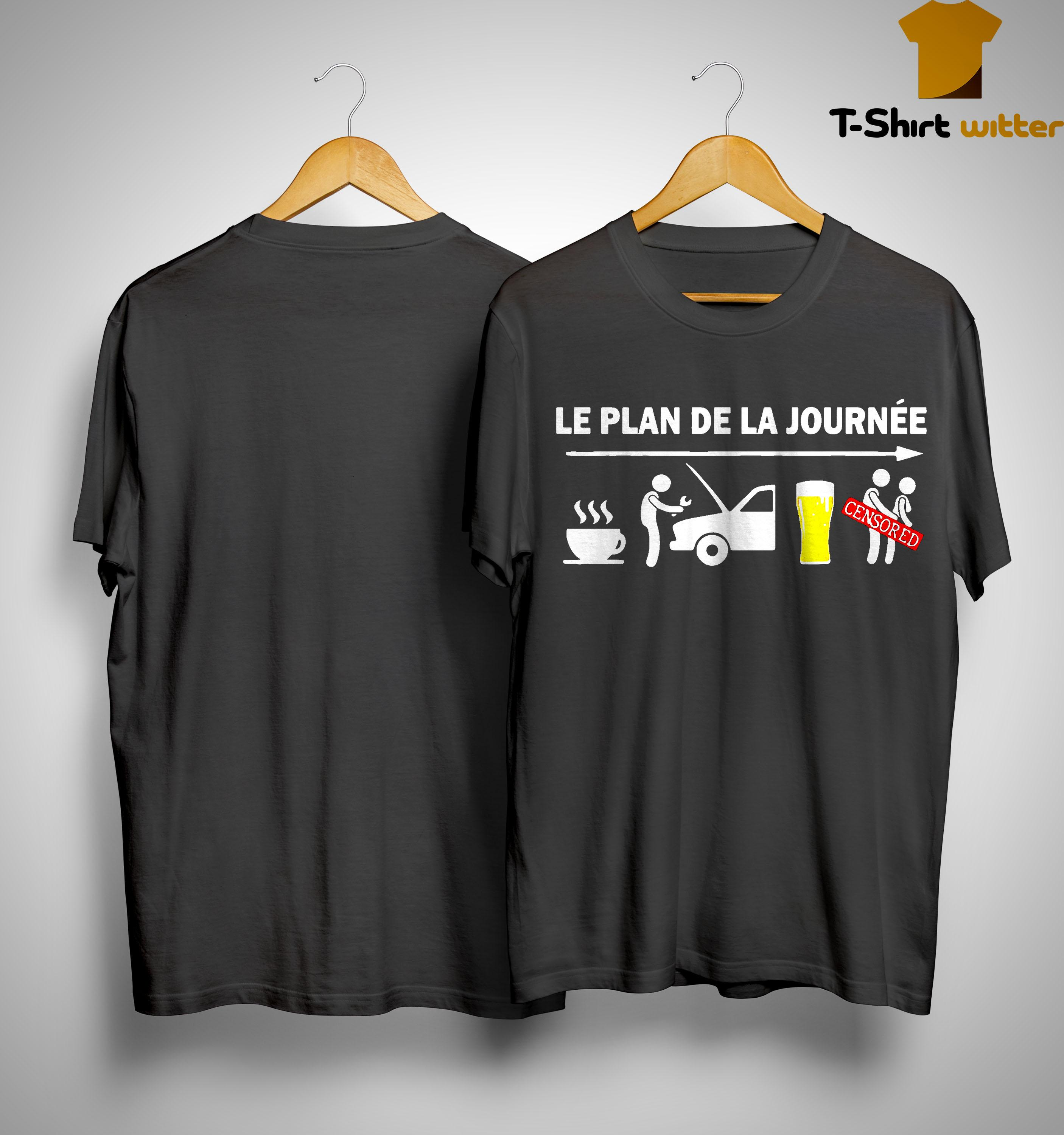 Le Plan De La Journée Coffee Fixing Beer And Sex Shirt