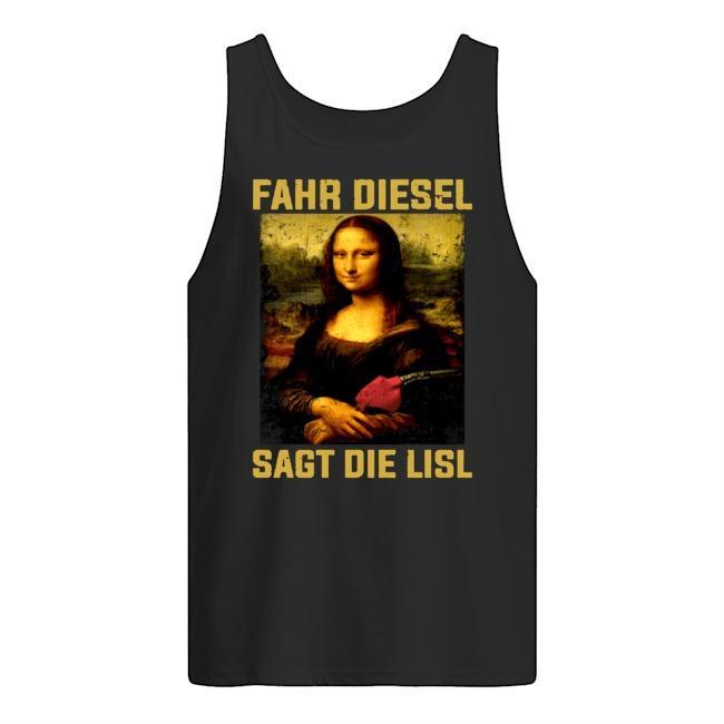 Mona Lisa Fahr Diesel Sagt Die Lisl Tank Top