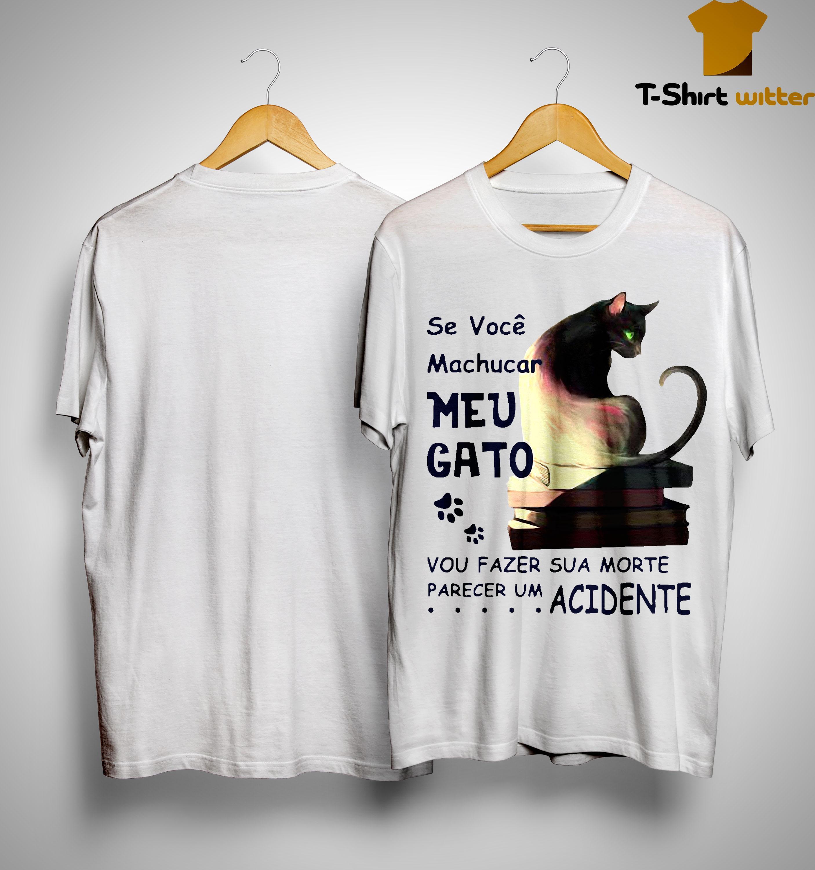 Se Você Machucar Meu Gato Vou Fazer Sua Morte Parecer Um Acidente Shirt