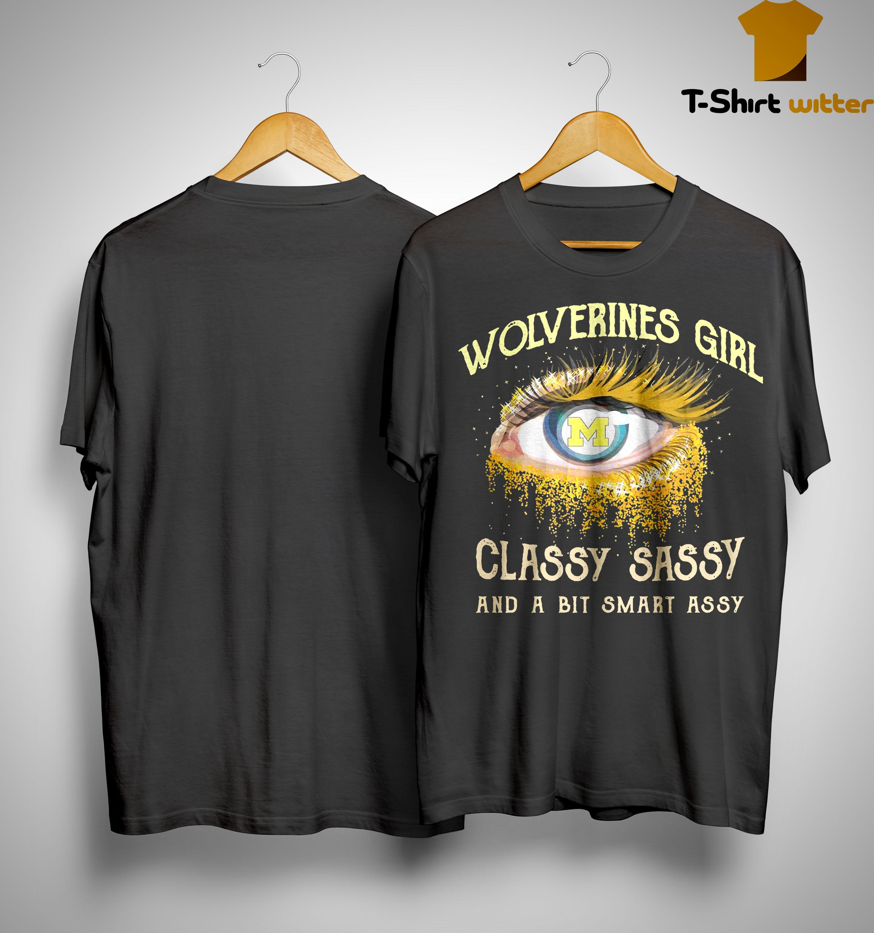 Wolverines Girl Classy Sassy And A Bit Smart Assy Shirt