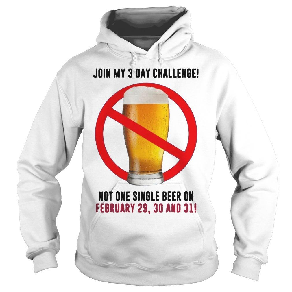 Beer Join My 3 Day Challenge Hoodie