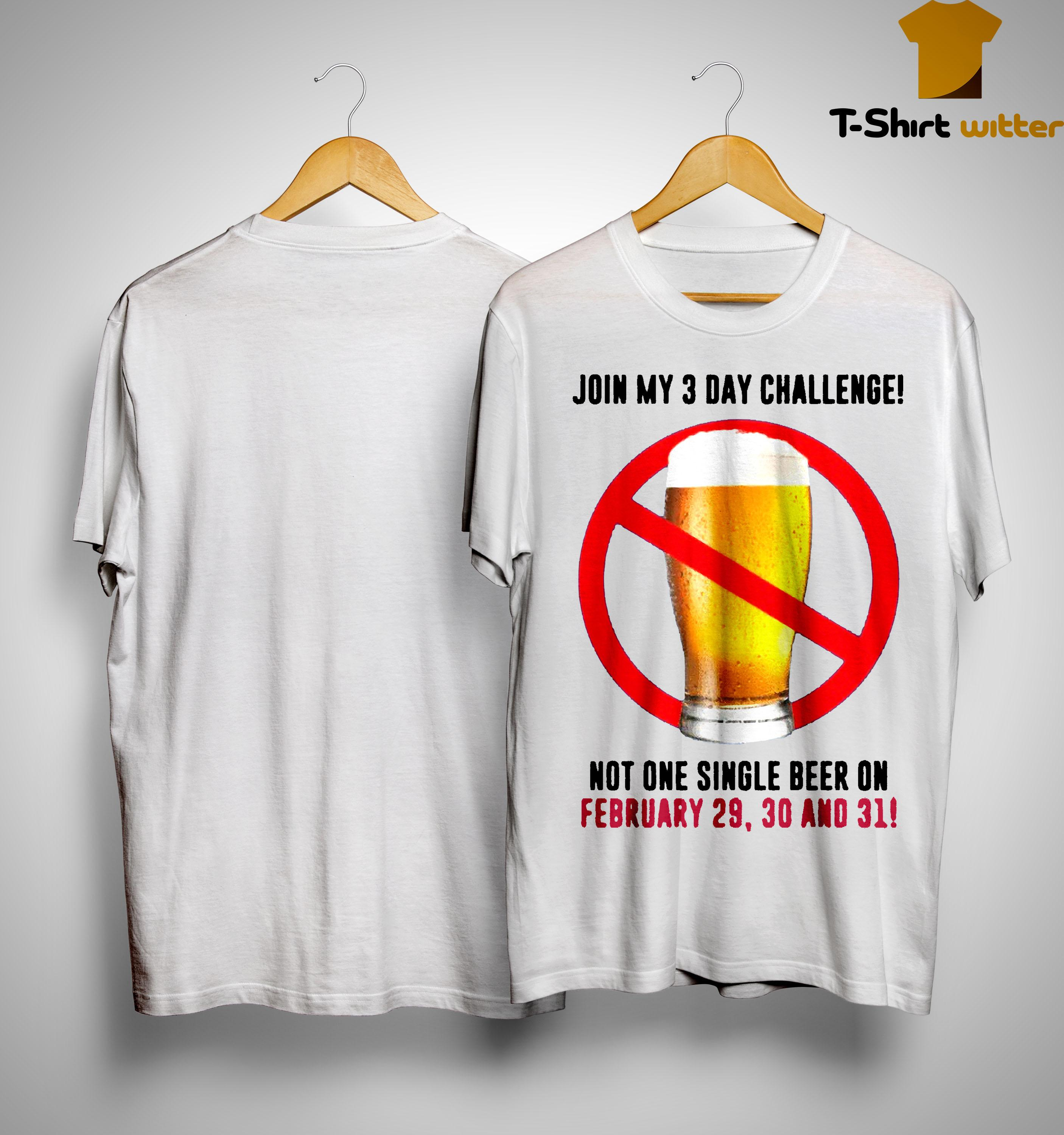 Beer Join My 3 Day Challenge Shirt