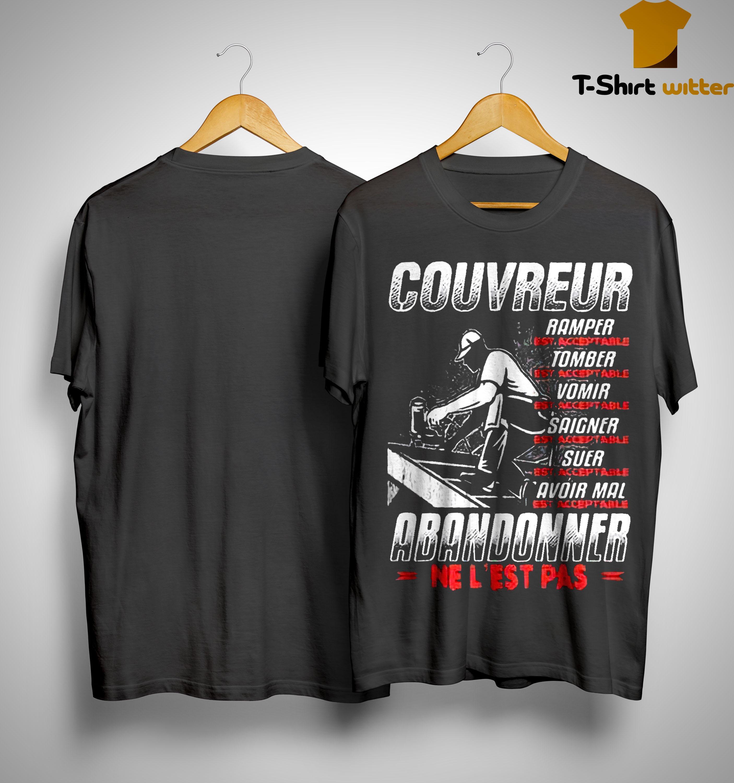 Couvreur Ramper Tomber Vomir Saigner Oser Avoir Mal Abandonner Shirt