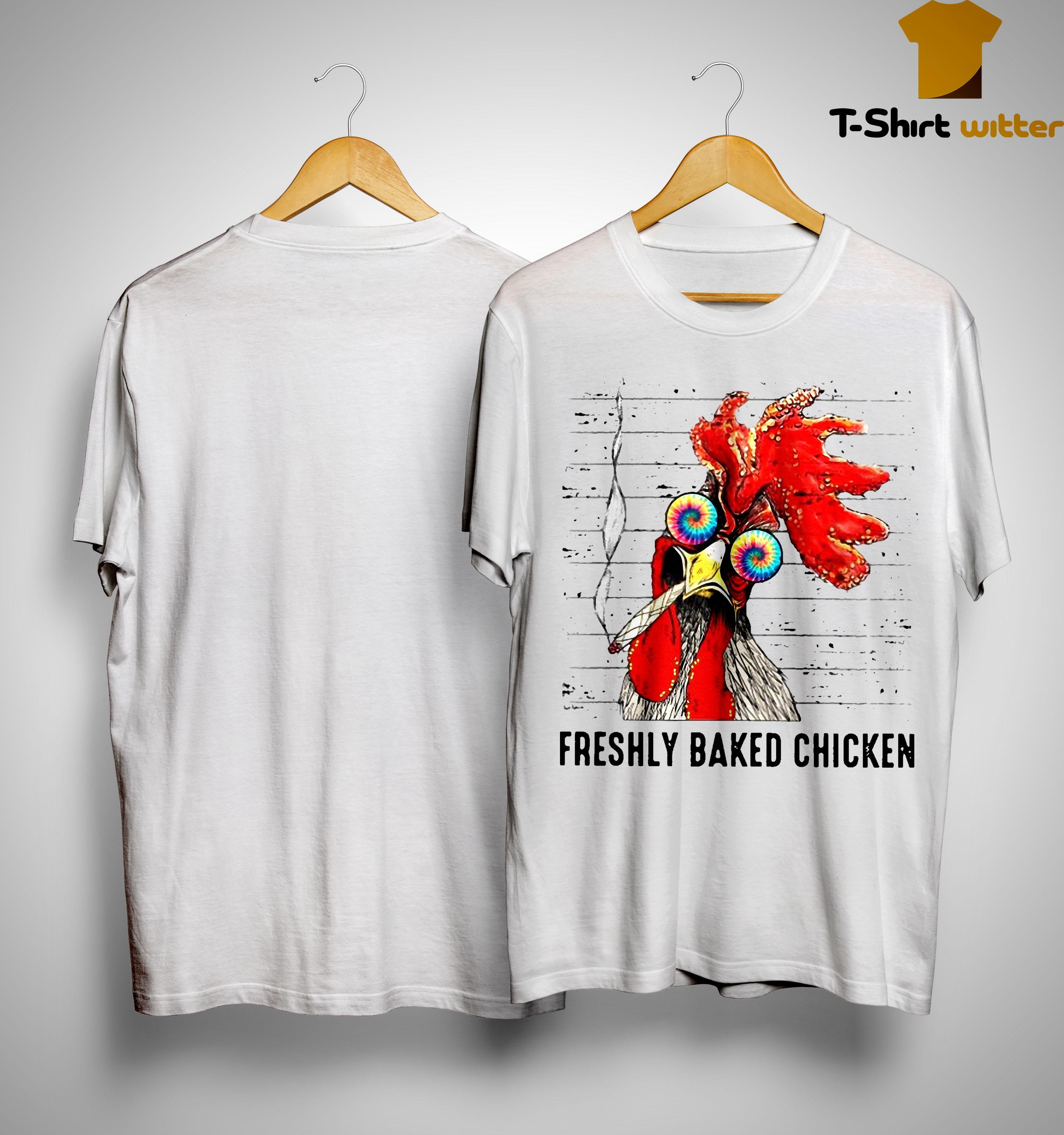 Freshly Baked Chicken Shirt