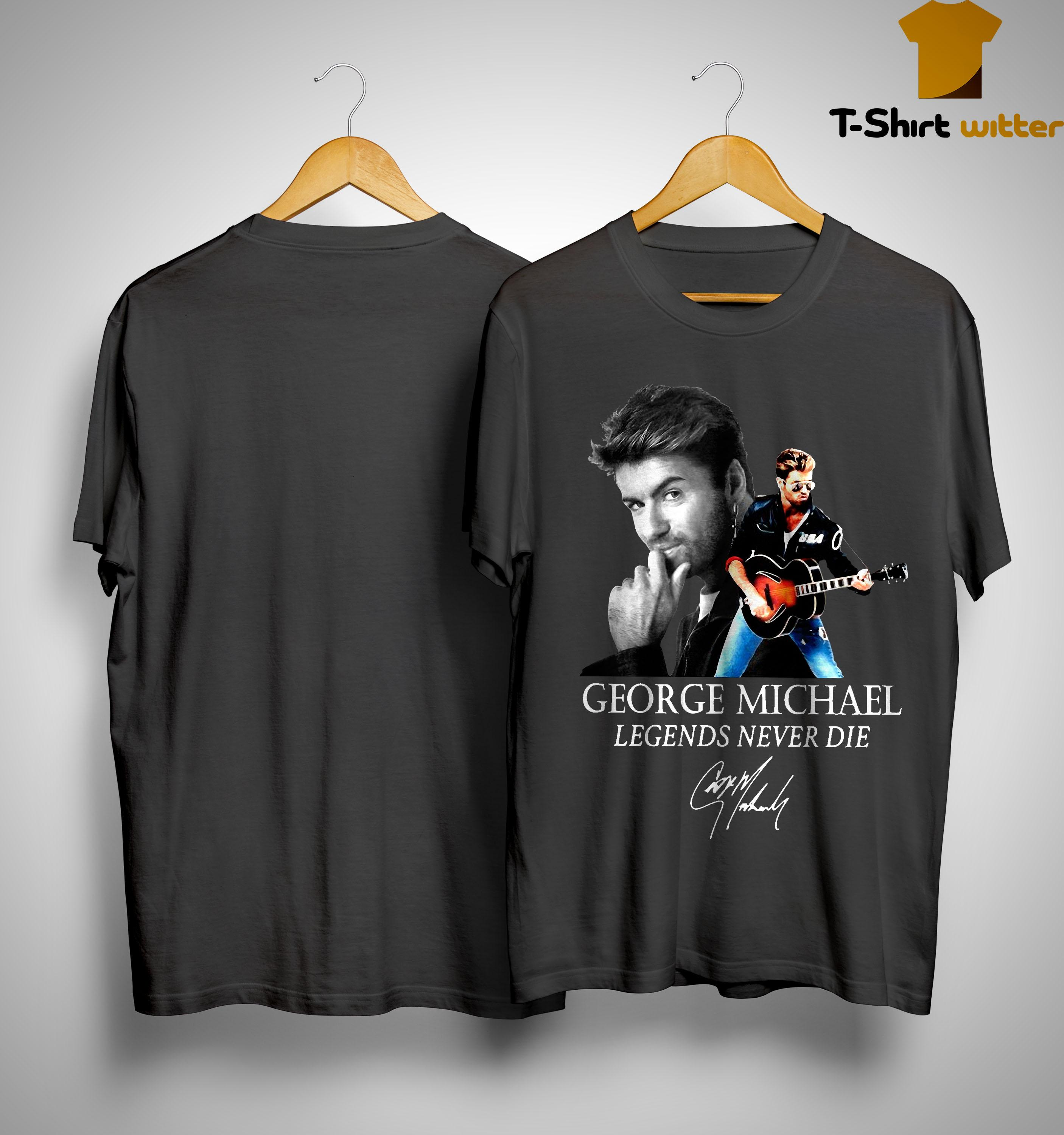 George Michael Legends Never Die Signature Shirt