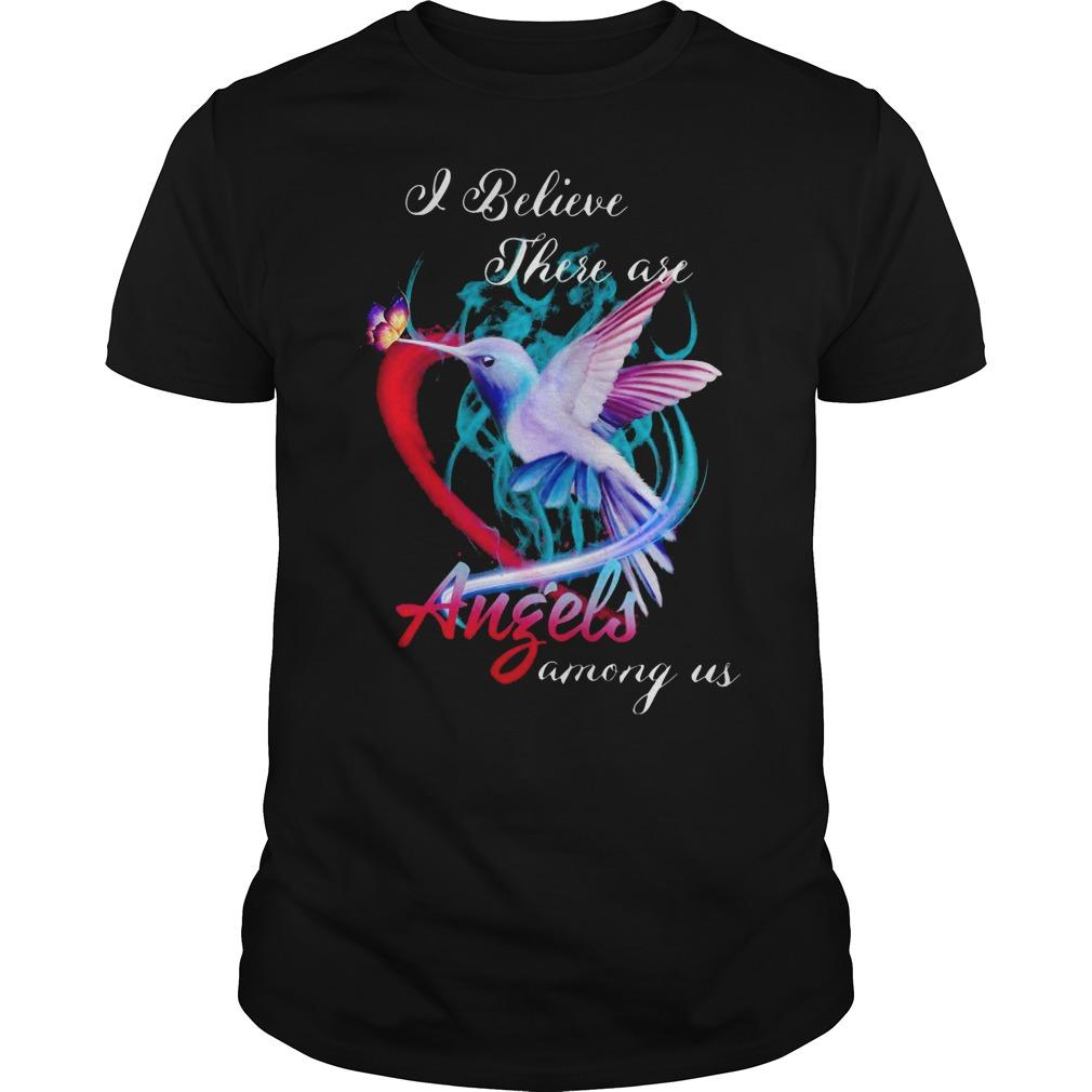 Hummingbird I Believe There Are Angels Among Us Shirt