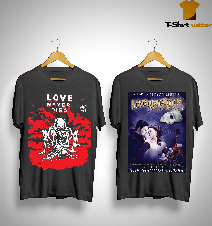 Love Never Dies T Shirt