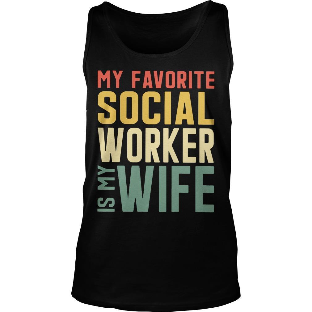 My Favorite Social Worker Is My Wife Tank Top