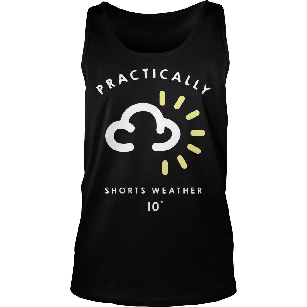 Practically Shorts Weather 10 Tank Top