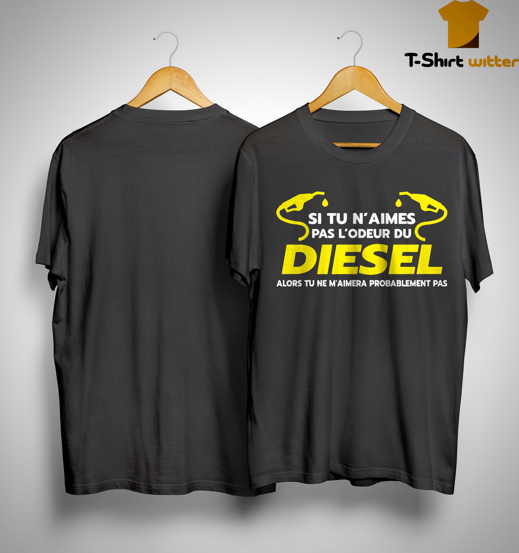 Si Tu N'aimes Pas L'odeur Du Diesel Shirt