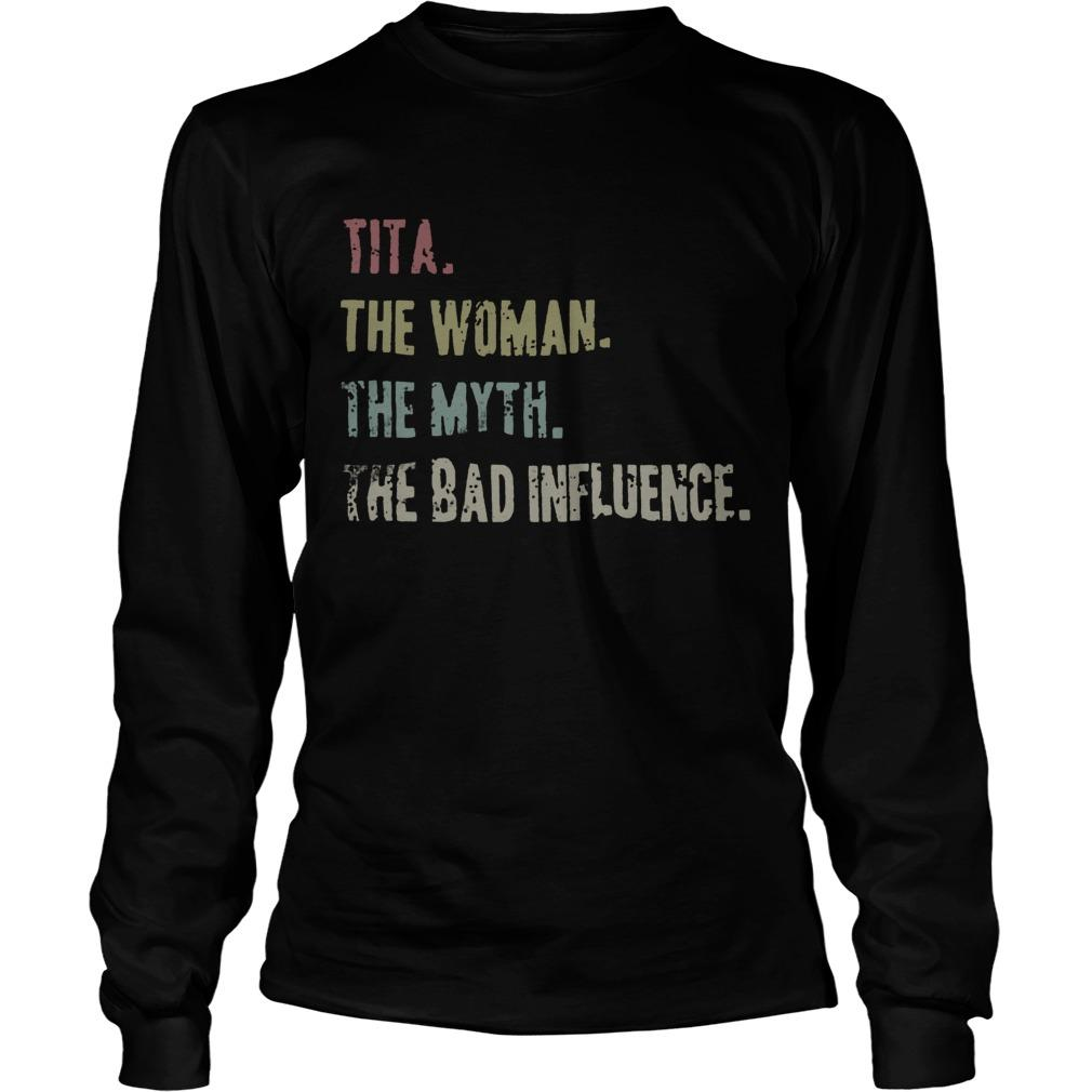Tita The Woman The Myth The Bad Influence Longsleeve