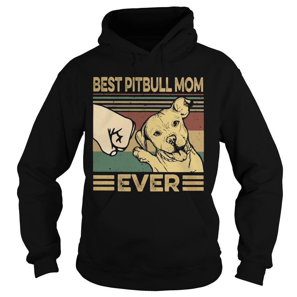 Vintage Best Pitbull Mom Ever Hoodie