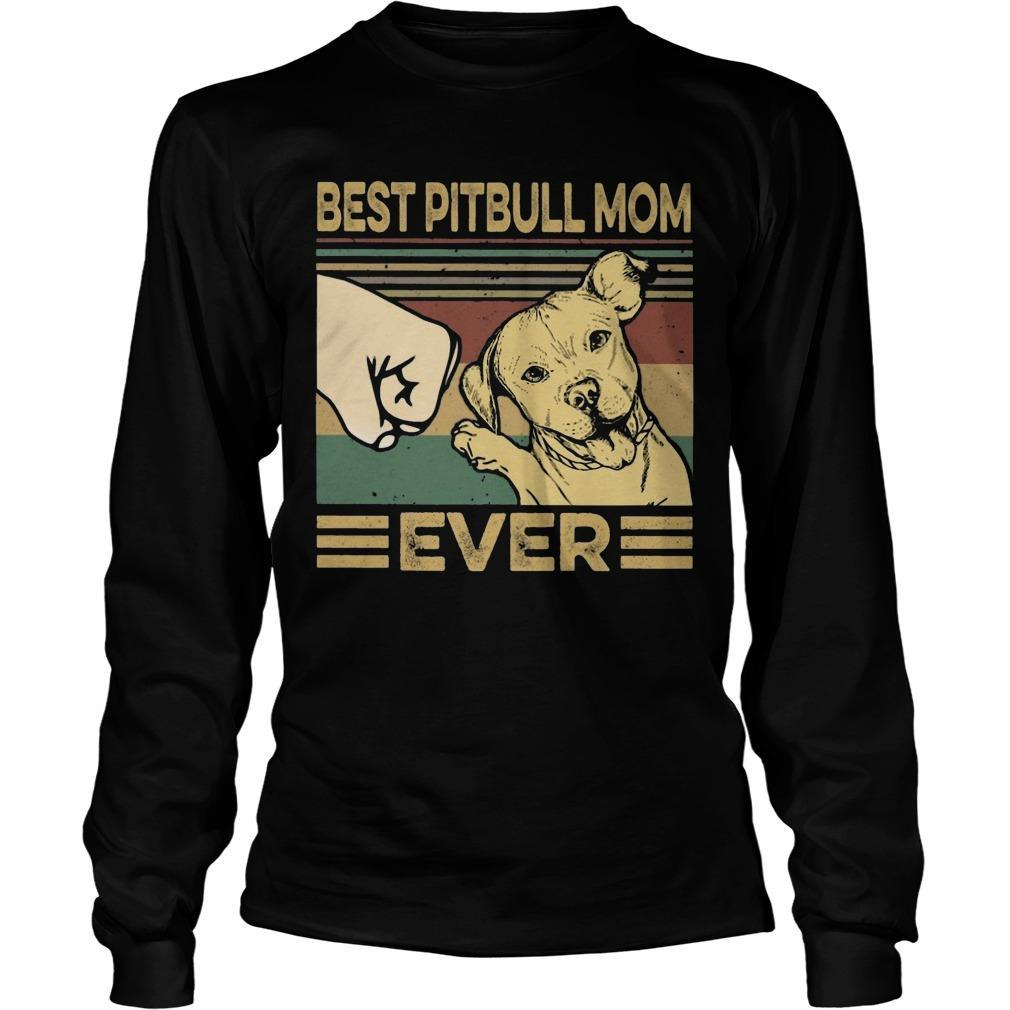 Vintage Best Pitbull Mom Ever Longsleeve