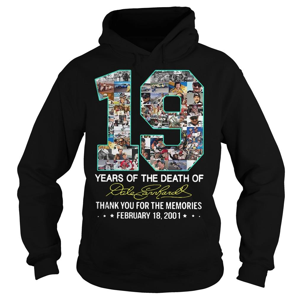 19 Years Of The Death Of Dale Earnhardt Thank You For The Memories Hoodie
