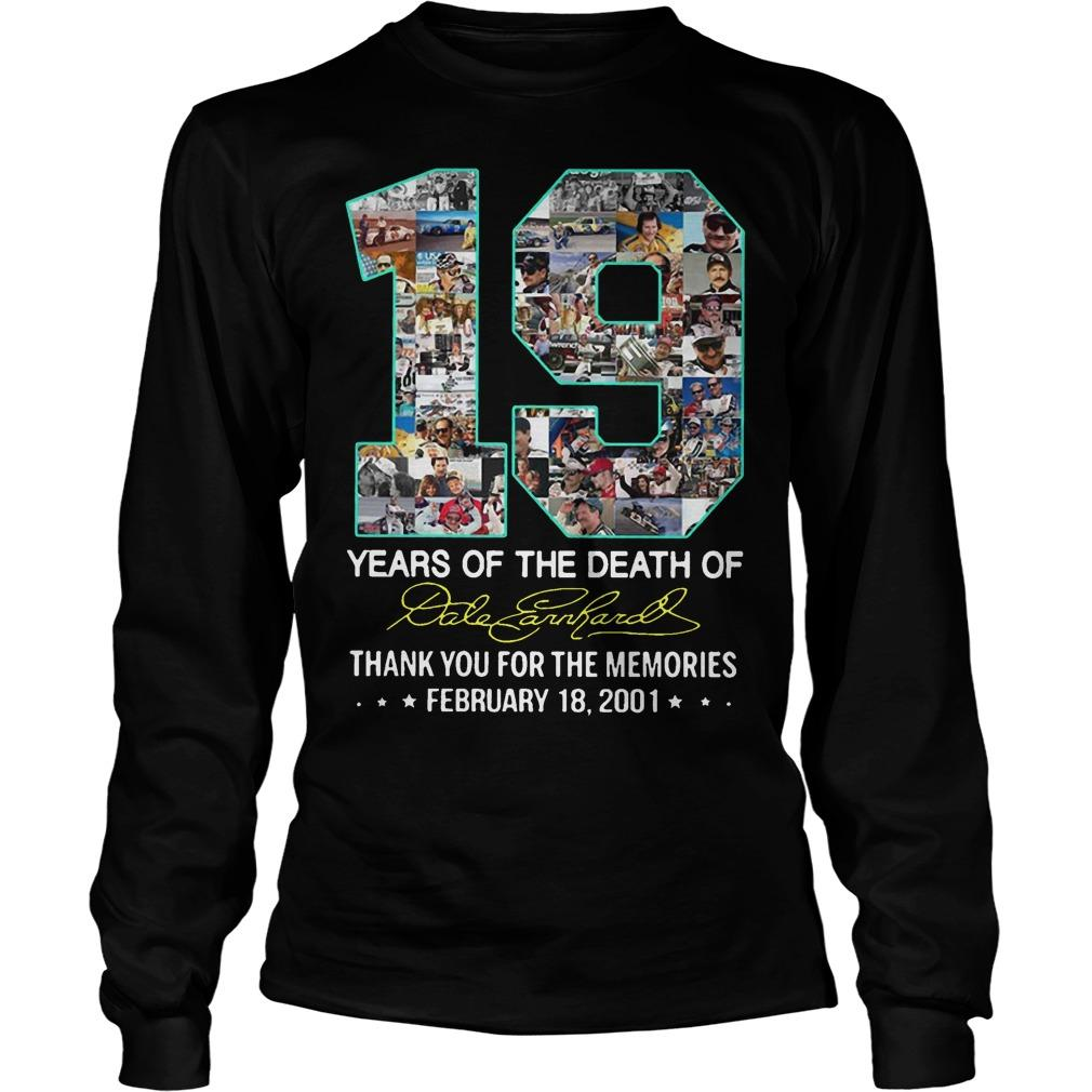 19 Years Of The Death Of Dale Earnhardt Thank You For The Memories Longsleeve
