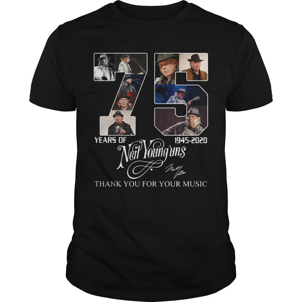75 Years Of Neil Young'uns 1945 2020 Thank You For Your Music Signature Shirt