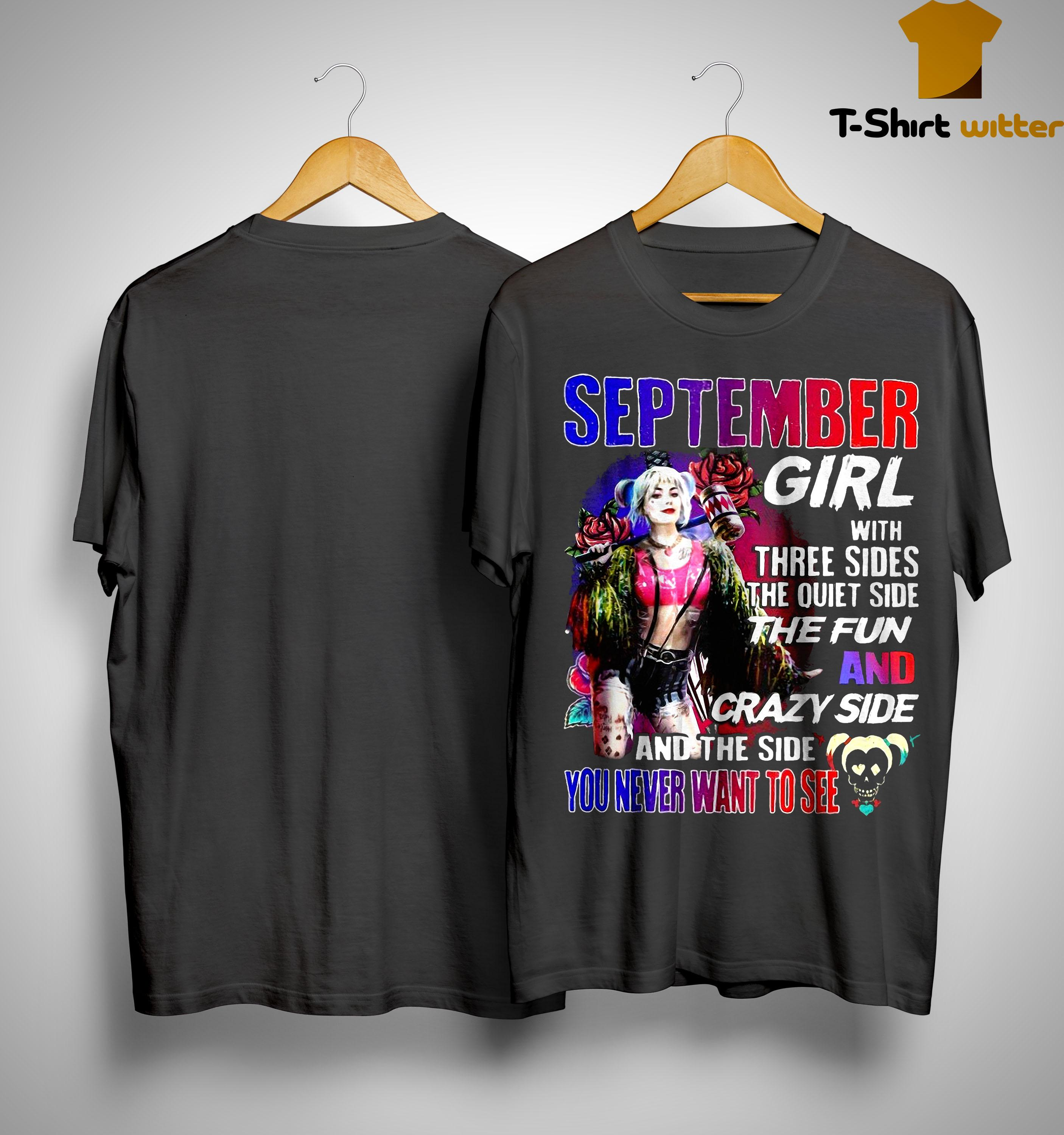 Bird Of Prey's Harley Quinn September Girl With Three Sides The Quiet Side The Fun Shirt