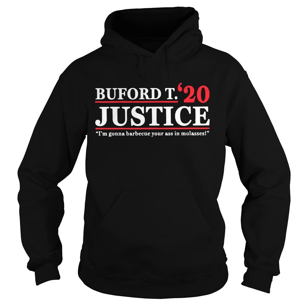 Buford T Justice 20 I'm Gonna Barbecue Your Ass In Molasses Hoodie