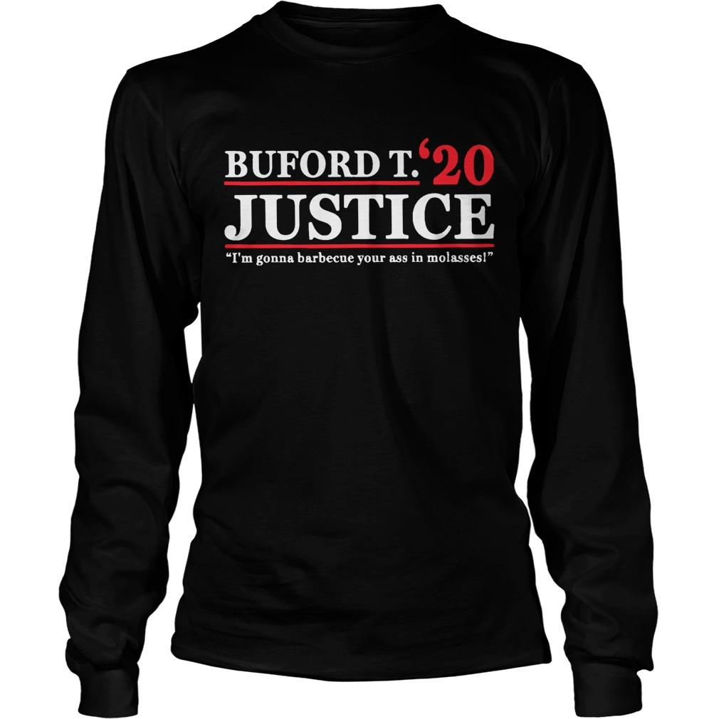 Buford T Justice 20 I'm Gonna Barbecue Your Ass In Molasses Longsleeve
