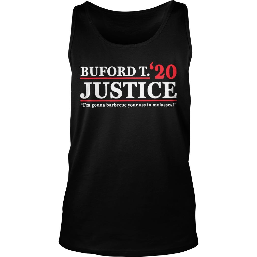 Buford T Justice 20 I'm Gonna Barbecue Your Ass In Molasses Tank Top