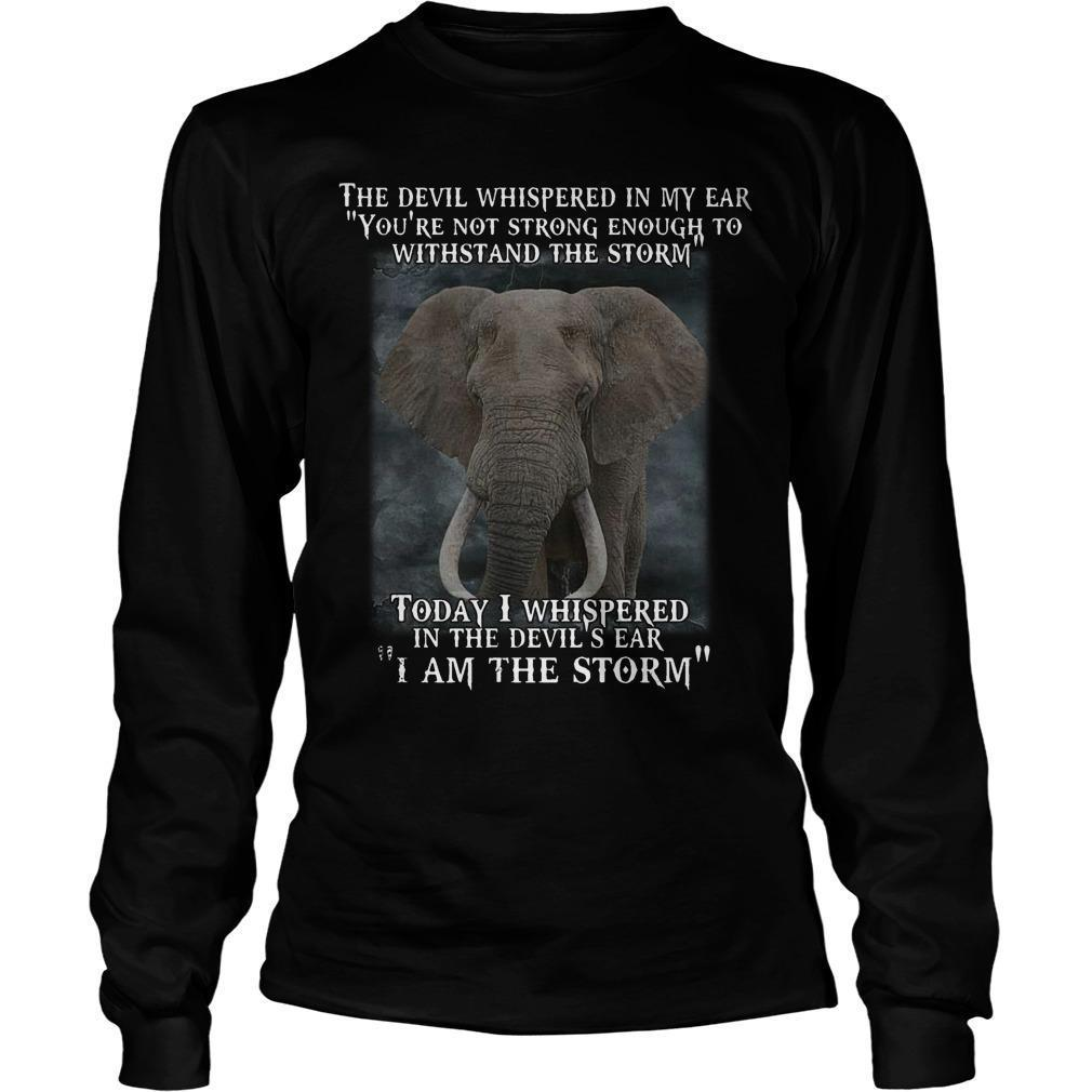 Elephant Today I Whispered In The Devil's Ear I Am The Storm Longsleeve