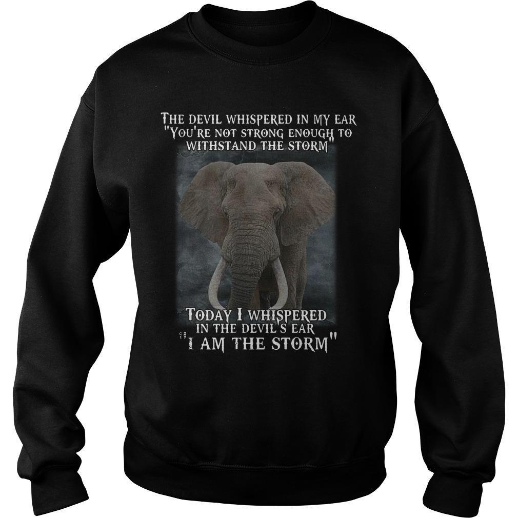 Elephant Today I Whispered In The Devil's Ear I Am The Storm Sweater
