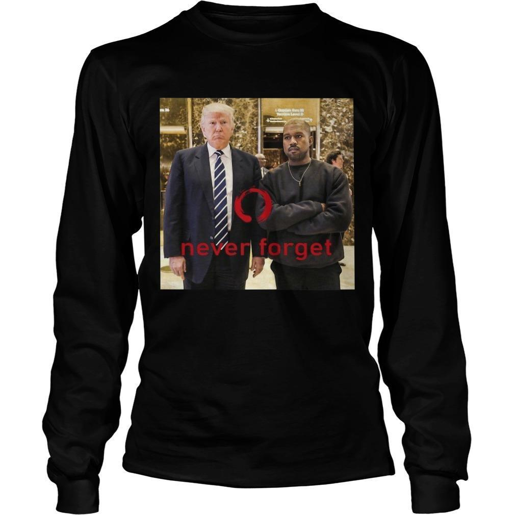Frank Clark Trump And Kanye Never Forget Longsleeve