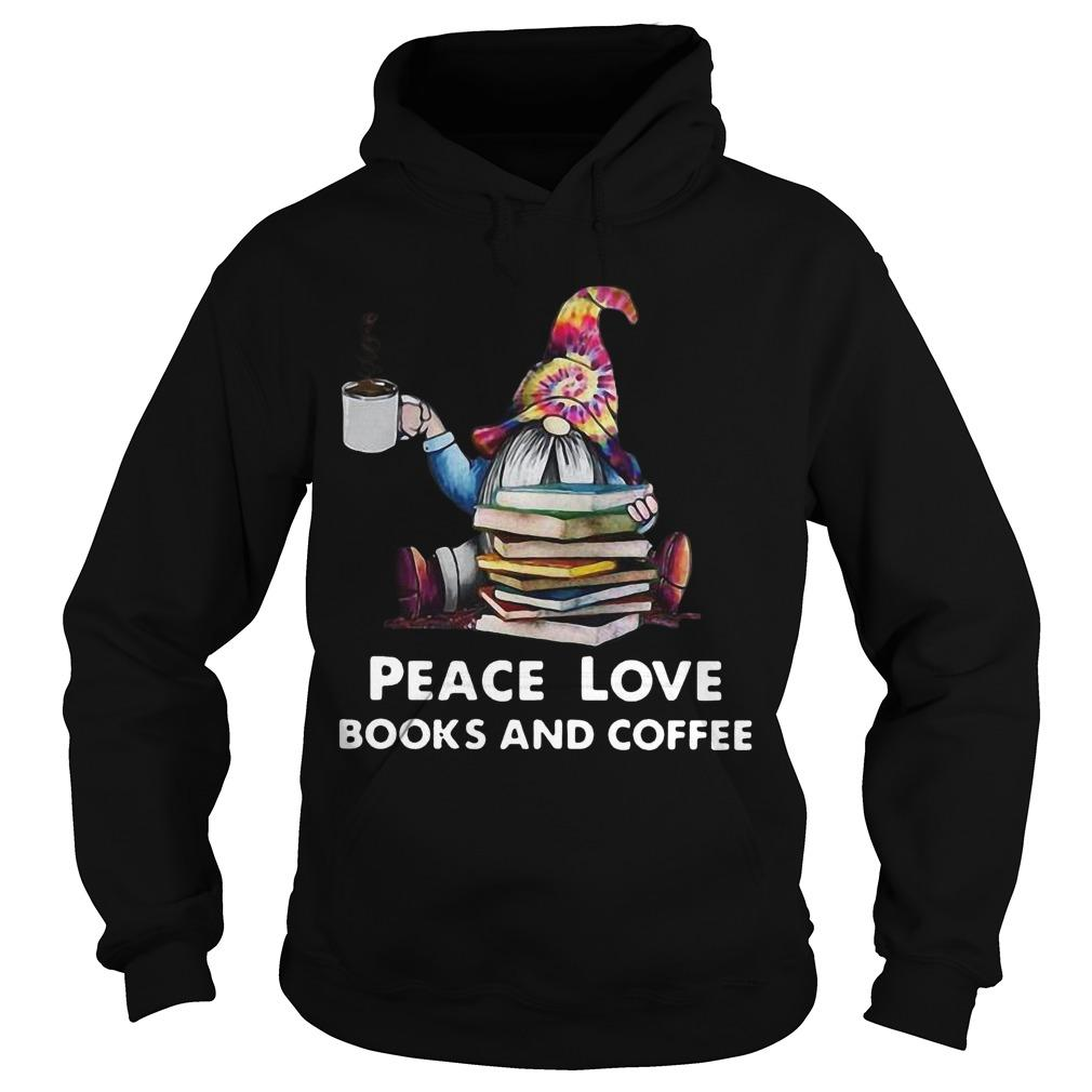 Hippie Gnome Peace Love Books And Coffee Hoodie