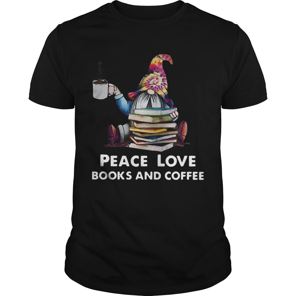 Hippie Gnome Peace Love Books And Coffee Shirt
