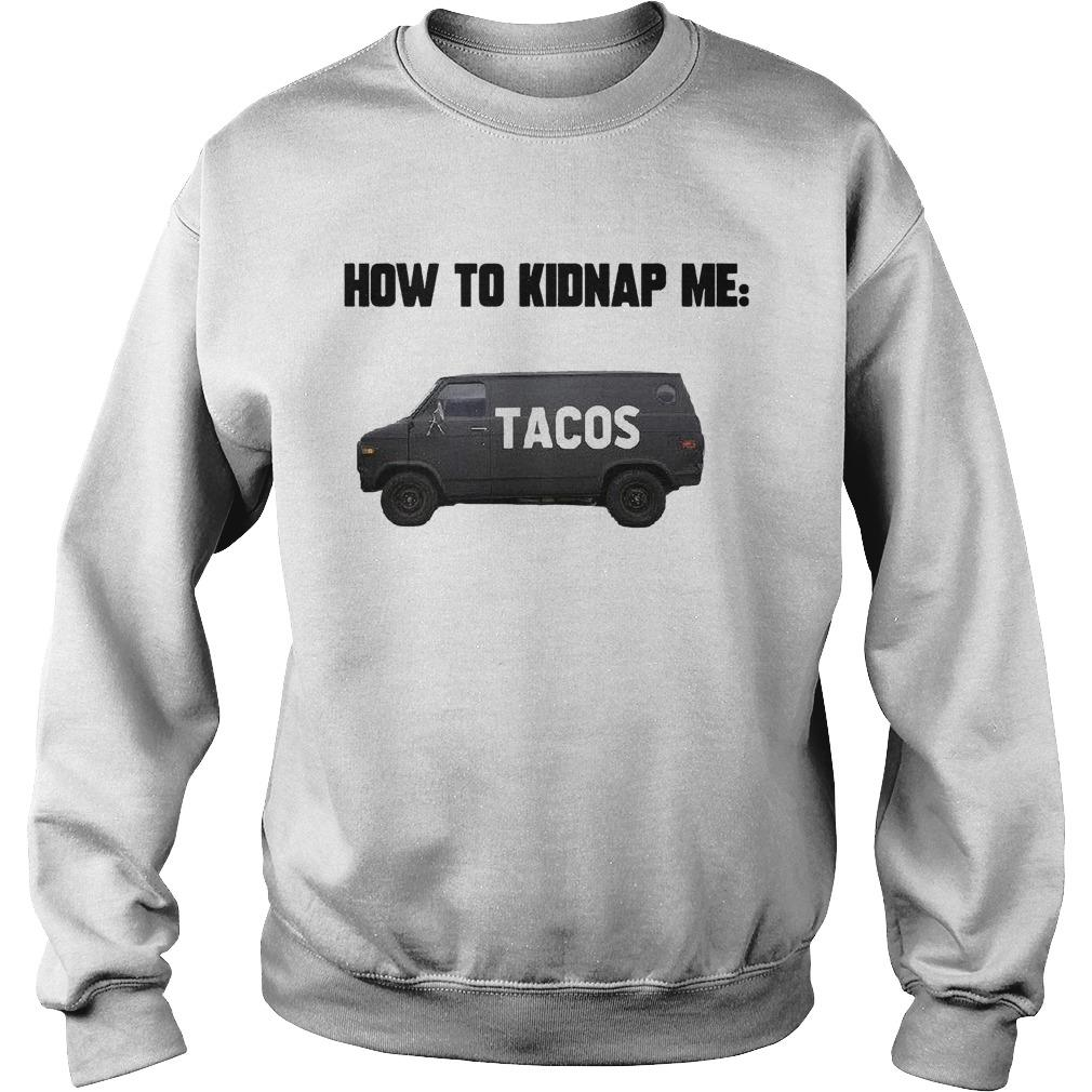 How To Kidnap Me Tacos Sweater