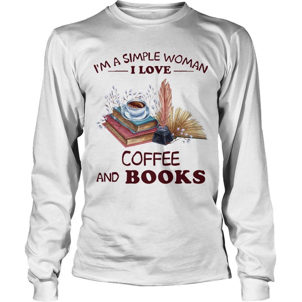 I'm A Simple Woman I Love Coffee And Books Longsleeve