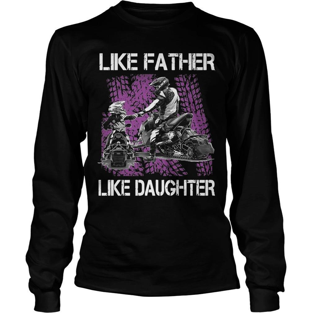 Snowmobile Like Father Like Daughter Longsleeve