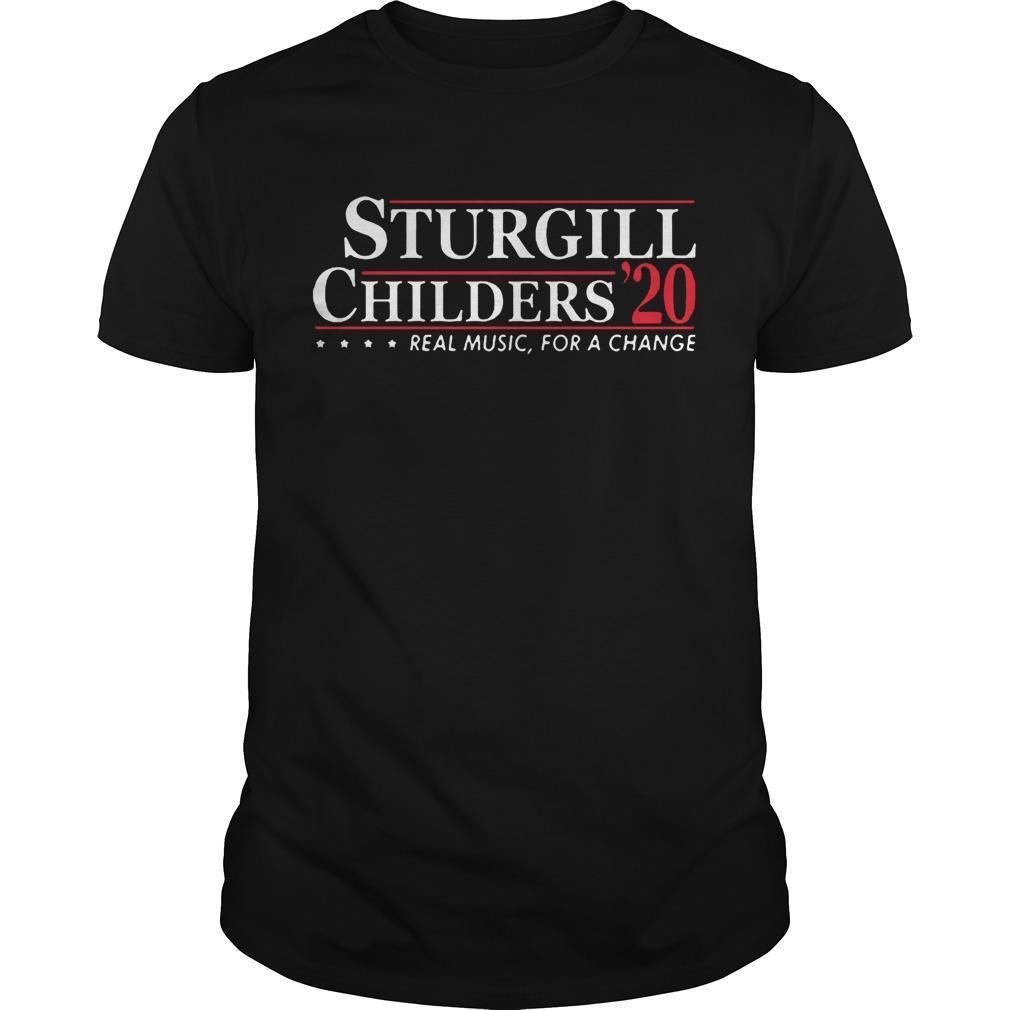 Sturgill Childers 20 Real Music For A Change Shirt
