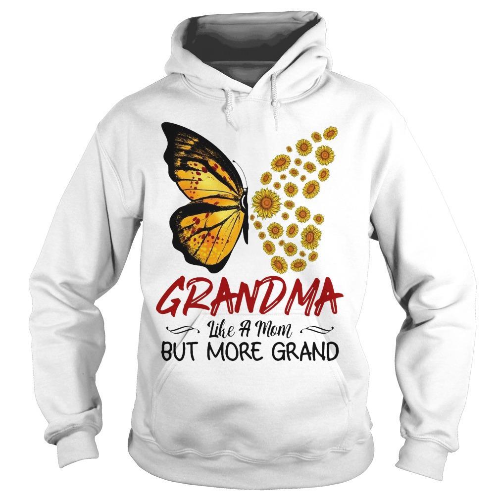 Sunflower Butterfly Grandma Like A Mom But More Grand Hoodie