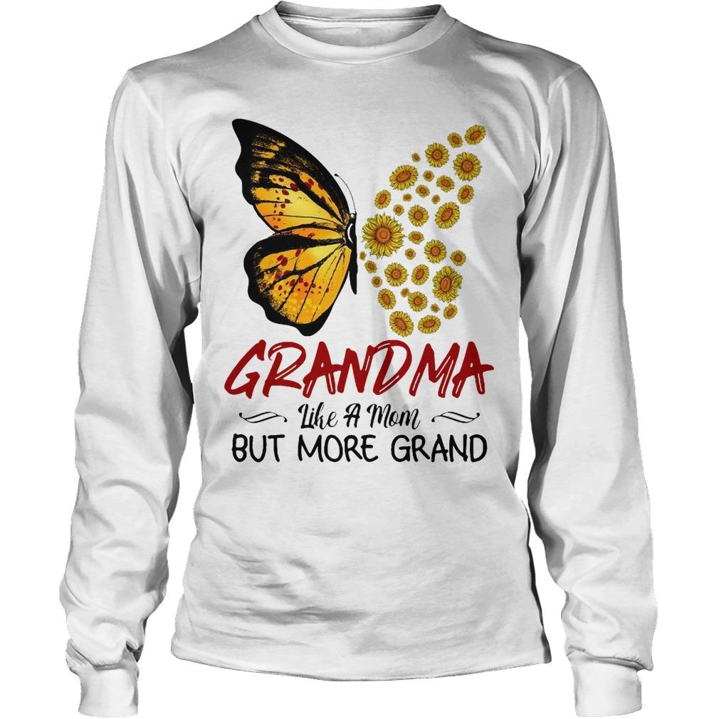 Sunflower Butterfly Grandma Like A Mom But More Grand Longsleeve