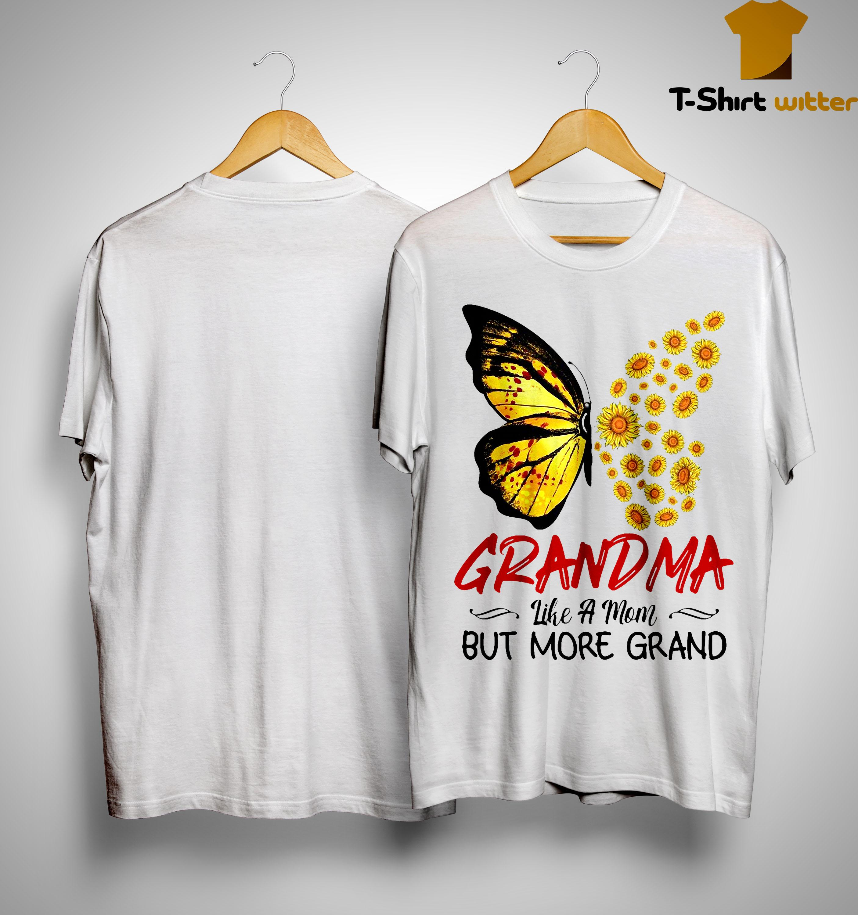 Sunflower Butterfly Grandma Like A Mom But More Grand Shirt