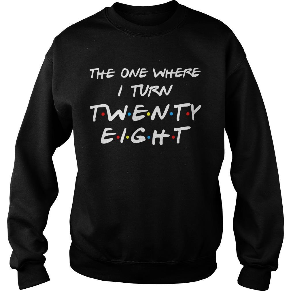 The One Where I Turn Twenty Eight Sweater