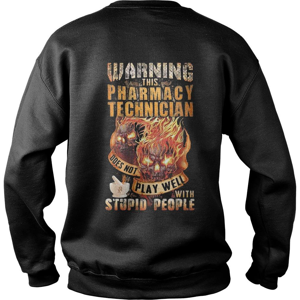 Warning This Pharmacy Technician Does Not Play Well With Stupid People Sweater
